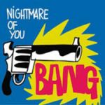 180px-nightmare_of_you_bang_2007