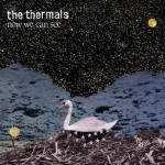 the-thermals-now-we-can-see-300x300