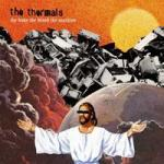 the_thermals-the_body_the_mind_the_machine