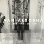All the Times We Had - Ivan and Alyosha