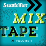 Seattle Met Mixtape