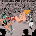 Mountain Goats - Beat the Champ